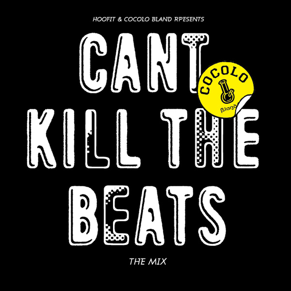 画像1: COCOLO BLAND×HOOFIT Presents / CAN'T KILL THE BEATS (1)